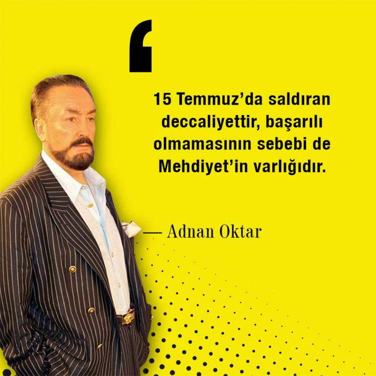 "<table style=""width: 100%;""><tr><td style=""vertical-align: middle;"">15 Temmuz'da saldıran deccaliyettir, başarılı olmamasının sebebi de Mehdiyet'in varlığıdır. </td><td style=""max-width: 70px;vertical-align: middle;""> <a href=""/downloadquote.php?filename=quoteofday_14743772823007.jpg""><img class=""hoversaturate"" height=""20px"" src=""/assets/images/download-iconu.png"" style=""width: 48px; height: 48px;"" title=""Resmi İndir""/></a></td></tr></table>"